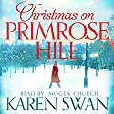 Christmas on Primrose Hill Audiobook by Karen Swan Narrated by Imogen Church
