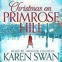 Christmas on Primrose Hill Hörbuch von Karen Swan Gesprochen von: Imogen Church