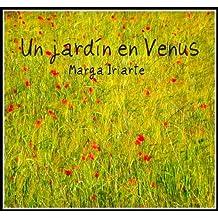 Un jardín en Venus (Amigos extraterrestes y otras especies cósmicas nº 2) (Spanish Edition) Apr 9, 2012