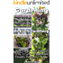 Gardening: Vertically Gardening: Best, Easiest And Neatest Way To Grow Vegetables, Flowers, Berries Or Herbs: (Organic Gardening, Vegetables,Herbs,Beginners ... (Homesteading and Urban Gardening)