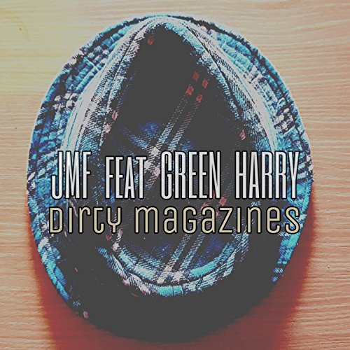 Dirty Magazines (feat. Green Harry)