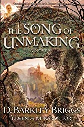 The Song of Unmaking (Legends of Karac Tor Book 3)