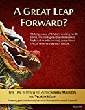 img - for A Great Leap Forward?: Making Sense of China s Cooling Credit Boom, Technological Transformation, High Stakes Rebalancing, Geopolitical Rise, & Reserve Currency Dream book / textbook / text book