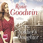 The Soldier's Daughter | Rosie Goodwin