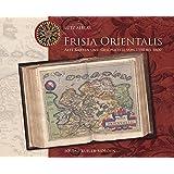 Frisia Orientalis: Alte Karten und Geschichte von 1550 bis 1800