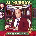 Al Murray the Pub Landlord Says Think Yourself British | Al Murray