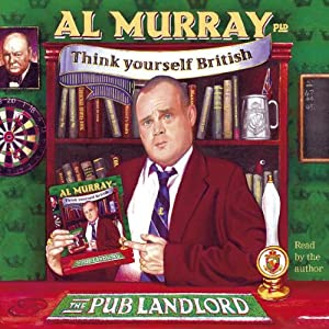 Al Murray the Pub Landlord Says Think Yourself British Audiobook