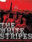 The White Stripes - Under Blackpool Lights