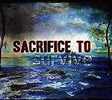 Sacrifice to Survive
