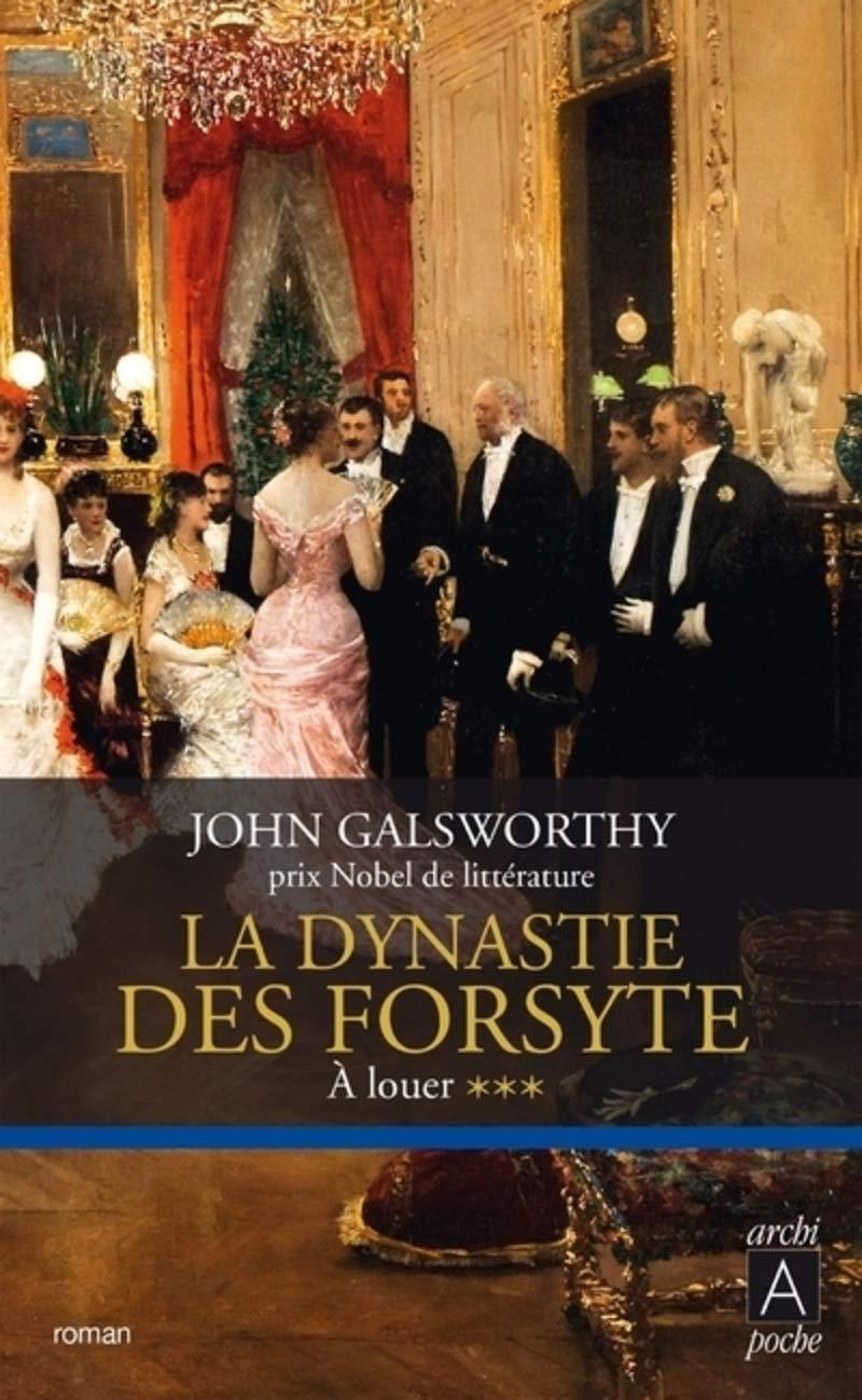 Amazon.fr - La dynastie des Forsyte - tome 3 À louer (3) - Galsworthy, John,  Mayran, Camille - Livres