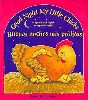 Good Night My Little Chicks/Buenas Noches Mis Pollitos: In Spanish and English=