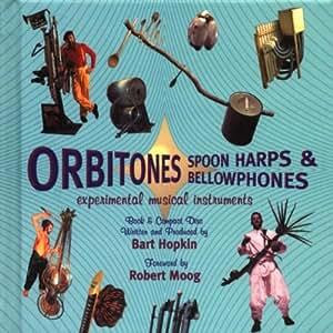 Orbitones, Spoon Harps & Bellowphones: Experimental Musical Instruments