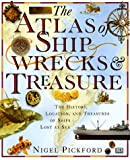 The Atlas of Shipwrecks and Treasure, Nigel Pickford, 1564585999