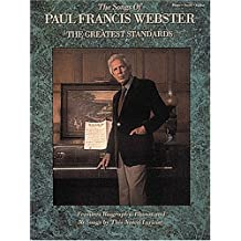 The Songs of Paul Francis Webster: The Greatest Standards