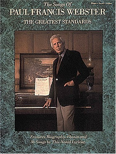 The Songs Of Paul Francis Webster : The Greatest Standards Piano Vocal Guitar