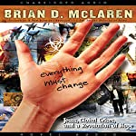 Everything Must Change: Jesus, Global Crises, and a Revolution of Hope | Brian McLaren