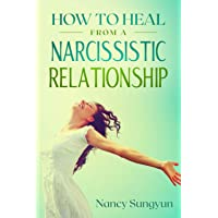 How to Heal From a Narcissistic Relationship