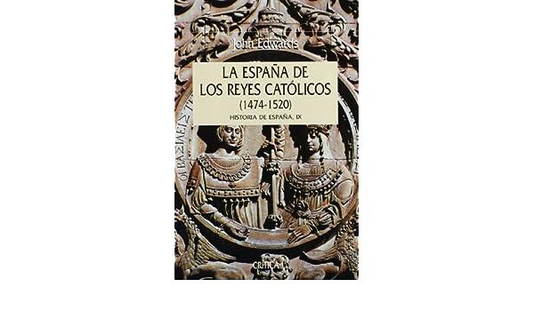 España de los reyes católicos, 1474-1520: Historia de España IX ...