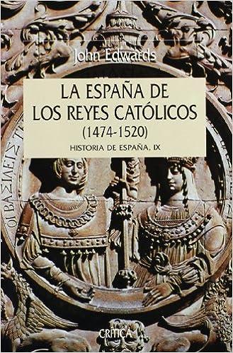 España de los reyes católicos, 1474-1520: Historia de España IX Serie Mayor: Amazon.es: Edwards, John: Libros