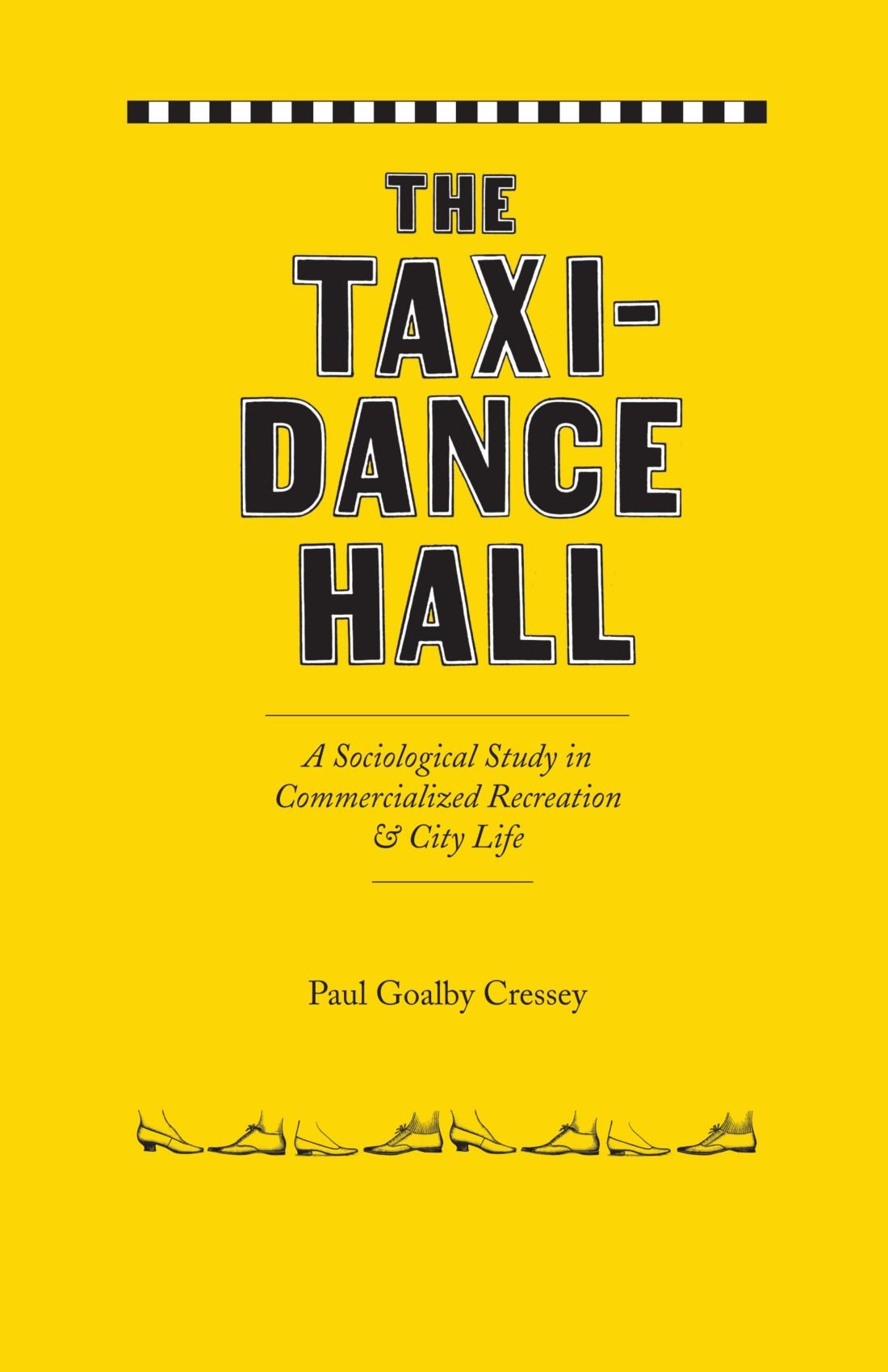 bf386456100 The Taxi-Dance Hall: A Sociological Study in Commercialized Recreation and  City Life (University of Chicago Sociological Series) Paperback – 1 Jul 2008