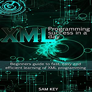 XML Programming Success in a Day Audiobook