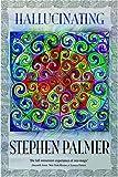 Hallucinating, Stephen Palmer, 1592241018