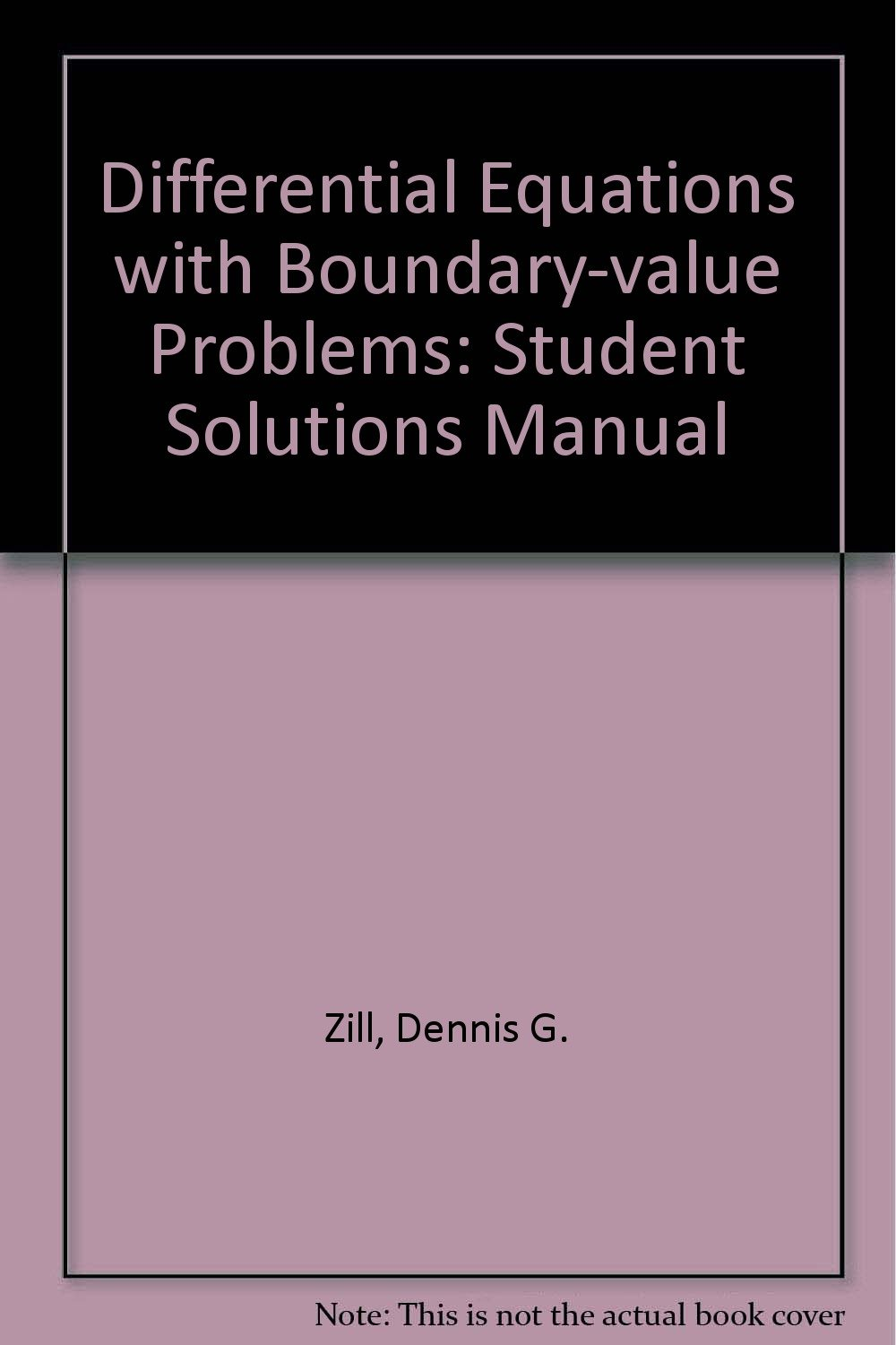 Differential Equations with Boundary-value Problems: Student Solutions  Manual: Dennis G. Zill: 9780534915773: Amazon.com: Books