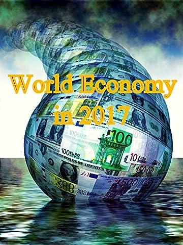 World Economy in 2017 (Presidential Documentaries)