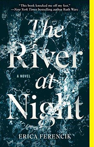 The River at Night: A Novel