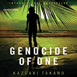 Genocide of One: A Thriller | Kazuaki Takano,Philip Gabriel (translator)