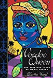 Voodoo Queen: The Spirited Lives of Marie Laveau