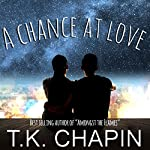 A Chance at Love: A Christian Romance Novel | T.K. Chapin