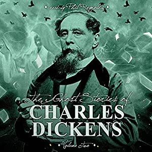 The Ghost Stories of Charles Dickens, Vol. 2 Audiobook