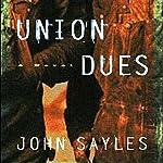 Union Dues: A Novel | John Sayles