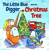 img - for The Little Blue Digger and the Christmas Tree book / textbook / text book