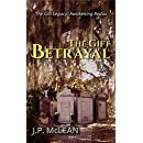 The Gift: Betrayal (The Gift Legacy Book 7)