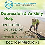 Depression & Anxiety Help: Overcome Depression with Hypnosis and Meditation   Joel Thielke