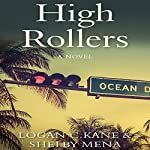 High Rollers: A Novel | Logan C. Kane,Shelby Mena