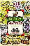 Poetry Matters, Ralph J. Fletcher, 0066235995