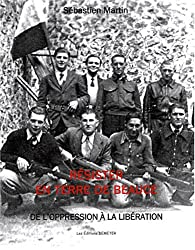 Résister en terre de Beauce : De l'oppression à la libération