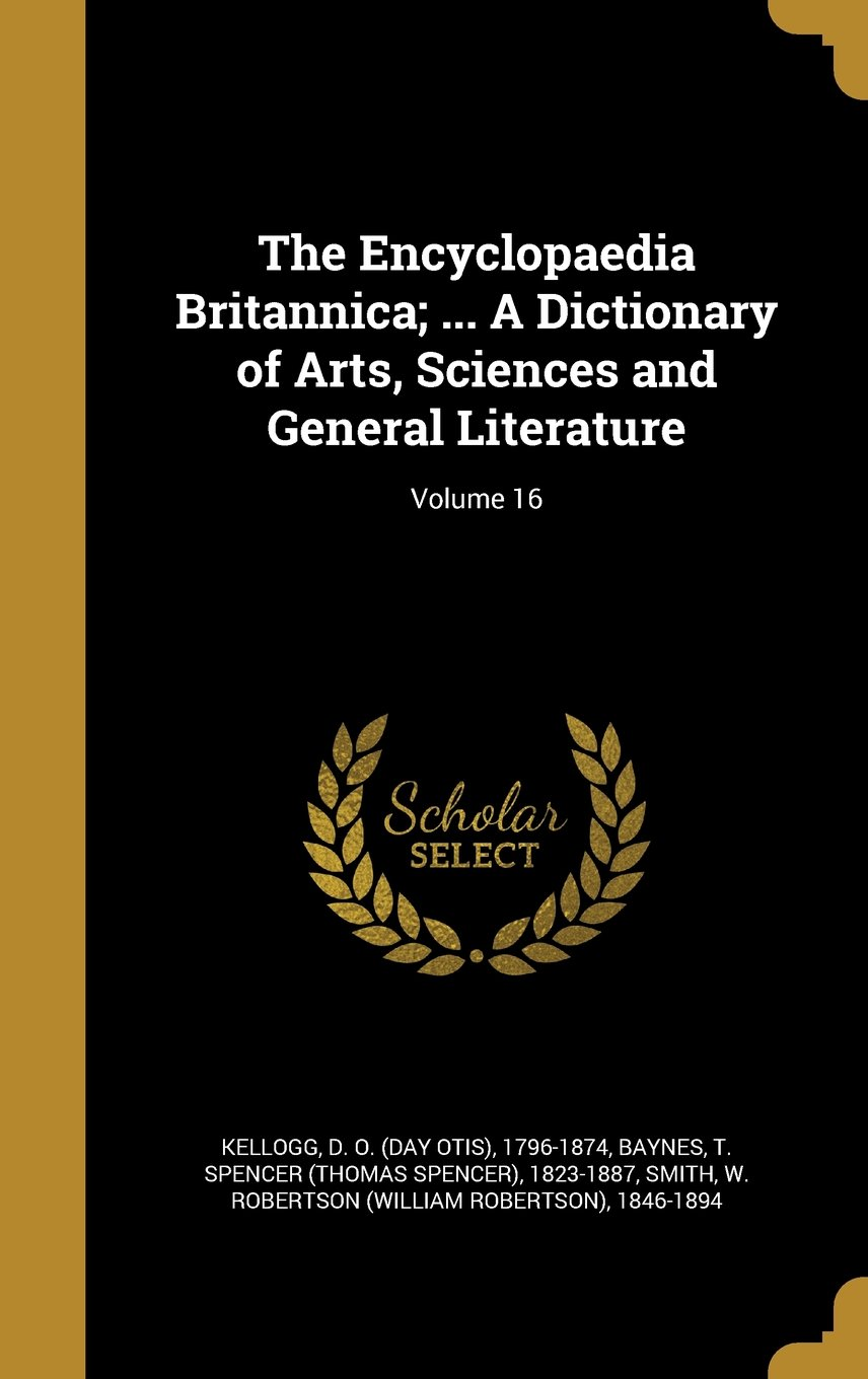 Download The Encyclopaedia Britannica; ... a Dictionary of Arts, Sciences and General Literature; Volume 16 ebook