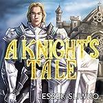A Knight's Tale | Leszek Sliwko