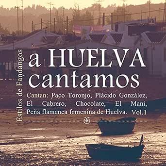 A Huelva Cantamos, Estilo de Fandangos Vol. 1 de Varios en Amazon ...