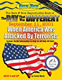 The Day That Was Different: September 11, 2001 - 10th Anniversary Edition (Here & Now)