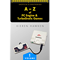 The A-Z of PC Engine & TurboGrafx Games: Volume 1 (The A-Z of Retro Gaming) (English Edition)