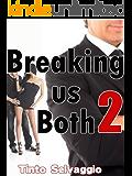 Breaking us Both 2: Bi Dominant Training Submissive Hotwife & Cuckold Husband Humiliation & Sharing