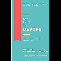 Say Hello to DevOps: DevOps Concepts, CI/CD, DevOps Tools, DevOps in Cloud... (English Edition)