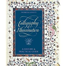 Calligraphy and Illumination: A History and Practical Guide