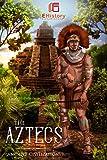Ancient Civilizations: The Aztecs