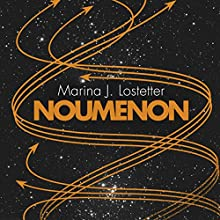 Noumenon Audiobook by Marina J. Lostetter Narrated by Christopher Ragland, Laurence Bouvard, Madeleine Rose